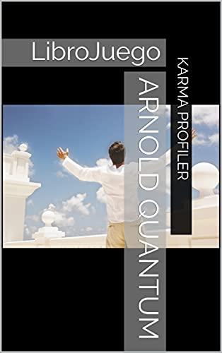 Arnold Quantum: LibroJuego (LibroJuegos)