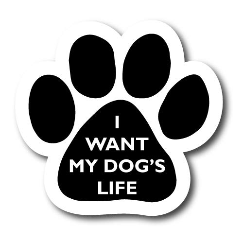 Magnet Me Up I Want My Dog's Life Pawprint Car Magnet Paw Print Auto Truck Decal Magnet