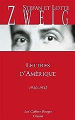 Lettres d'Amérique: 1940-1942 de Stefan Zweig