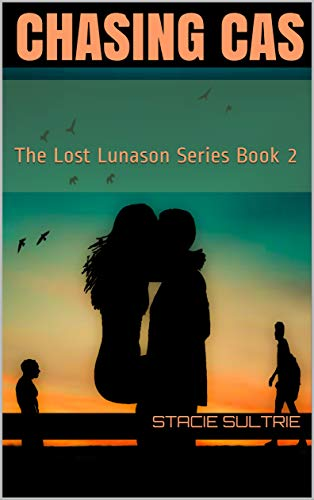 Book: Chasing Cas - Reverse Harem - The Lost Lunason Series Book 2 by Stacie Sultrie