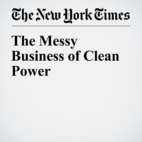 The Messy Business of Clean Power cover art