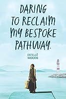 Daring to reclaim my bespoke pathway.