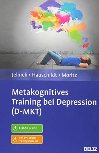 Metakognitives Training bei Depression (D-MKT): Mit E-Book inside und Trainingsmaterial