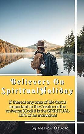 Believers On Spiritual Holiday