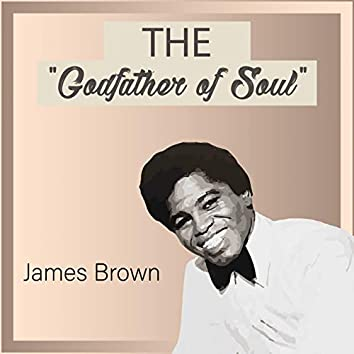 """The """"Godfather of Soul"""""""