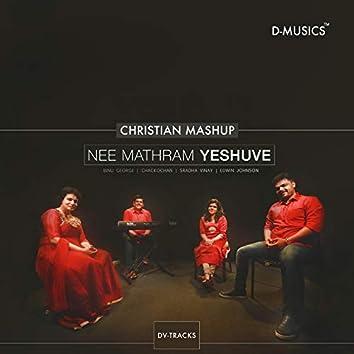 Nee Mathram Yeshuve (Christian Mashup)