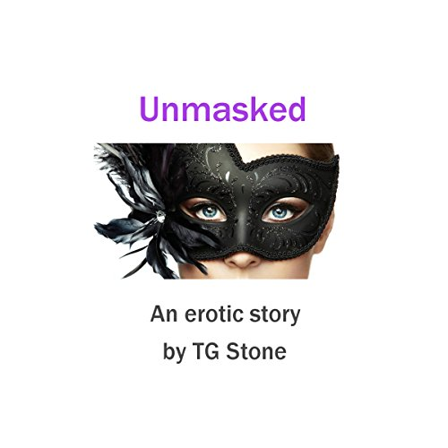 Unmasked                   By:                                                                                                                                 TG Stone                               Narrated by:                                                                                                                                 TG Stone,                                                                                        Donna Matthews                      Length: 54 mins     Not rated yet     Overall 0.0