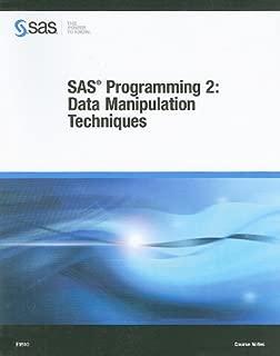 SAS Programming 2: Data Manipulation Techniques Course Notes