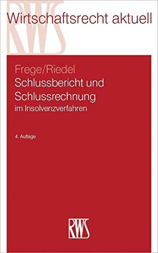 Schlussbericht und Schlussrechnung: im Insolvenzverfahren (RWS-Skript 340)