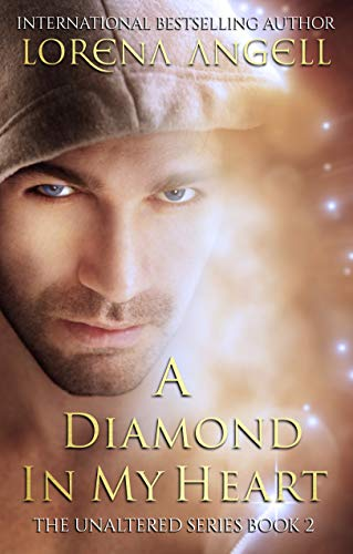 A Diamond in My Heart (The Unaltered Book 2) (English Edition)