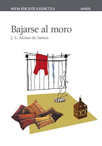 Bajarse al moro / The Moroccan Run (Nueva Biblioteca Didactica / New Didactic Library) (Spanish Edition) by Jose Luis Alonso De Santos(2001-05-02)