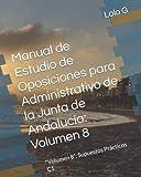 """Manual de Estudio de Oposiciones para Administrativo de la Junta de Andalucía: Volumen 8: """"Volumen 8"""": Supuestos Prácticos C1"""