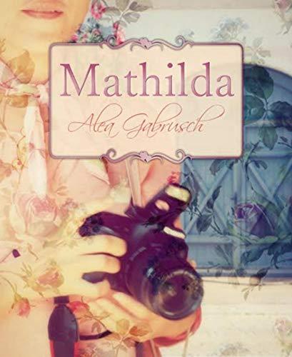 Mathilda: am Auge des Betrachters