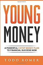 Young Money: A Powerful 5 Step Money Plan to Financial Success Now (Networlding Leadership Series)