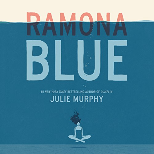 Ramona Blue                   By:                                                                                                                                 Julie Murphy                               Narrated by:                                                                                                                                 Therese Plummer                      Length: 9 hrs and 55 mins     81 ratings     Overall 4.4