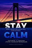 Stay Calm: How a Crisis Can Strengthen Your Business (English Edition)