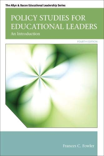 Compare Textbook Prices for Policy Studies for Educational Leaders: An Introduction Allyn & Bacon Educational Leadership 4 Edition ISBN 9780132678117 by Fowler, Frances