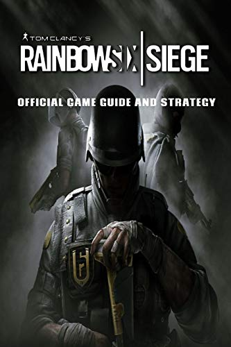 TomClancy's Rainbow Six: Siege : Official Game Guide And Strategy