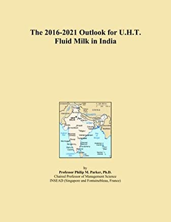 The 2016-2021 Outlook for U.H.T. Fluid Milk in India