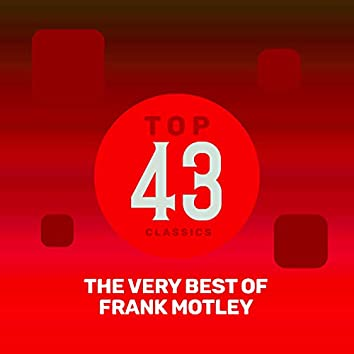 Top 43 Classics - The Very Best of Frank Motley