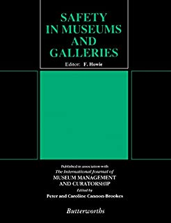 Safety in Museums and Galleries (Butterworth Conservation and Museology Books)