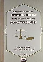 Büyük Islam Hukuku Mecmeül Enhur Damad Tercümesi; Mültekal Ebhurun Serhi 6 Cilt Takim