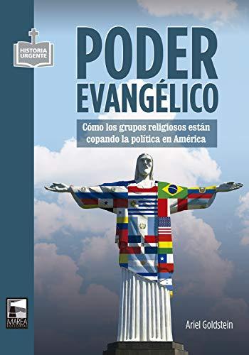 Poder evangélico: Cómo los grupos religiosos están copando la política en América (Historia Urgente nº 81) (Spanish Edition)