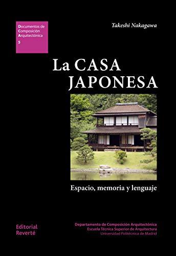 La casa japonesa (DCA5): Espacio, memoria y lenguaje (Documentos Composición Arquitectónica)