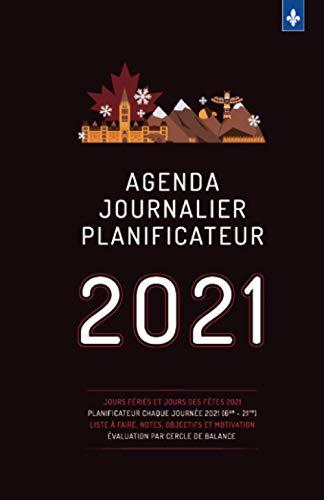Agenda journalier planificateur 2021 Français | Québec Canada | Couvert Rouge: Calendrier agenda journalier 2021 avec les jours fériés et fêtes civiles | Liste à faire | Notes et Évaluation