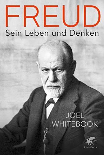 Freud: Sein Leben und Denken