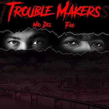 Trouble Makers