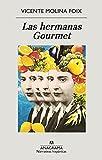 Las hermanas Gourmet (Narrativas hispánicas nº 674)