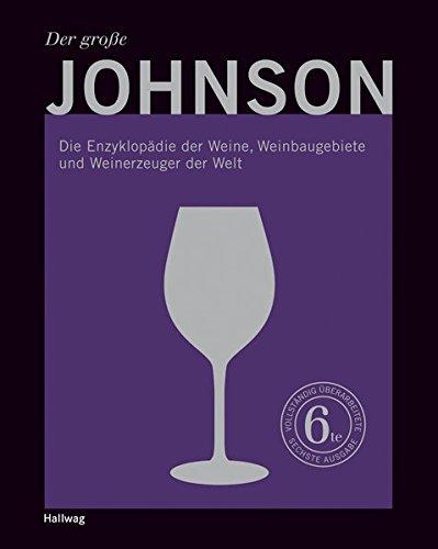 Der große Johnson. Die Enzyklopädie der Weine, Weinbaugebiete und Weinerzeuger der Welt