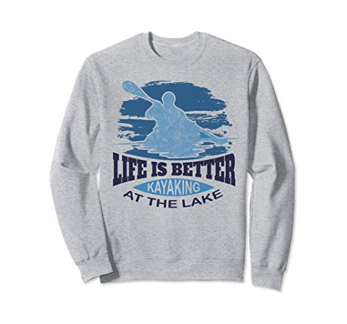 Kajakbekleidung - Leben ist besser Kajakfahren am See Sweatshirt