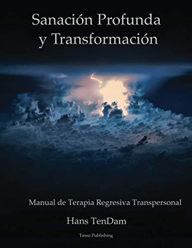 Sanación Profunda e Transformación (Spanish Edition)