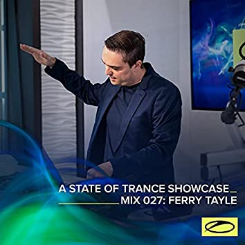 A State Of Trance Showcase - Mix 027: Ferry Tayle