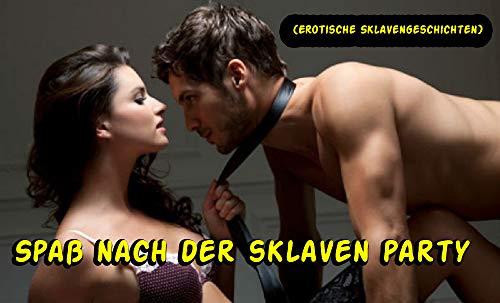 Spaß nach der sklaven party (Erotische Sklavengeschichten)