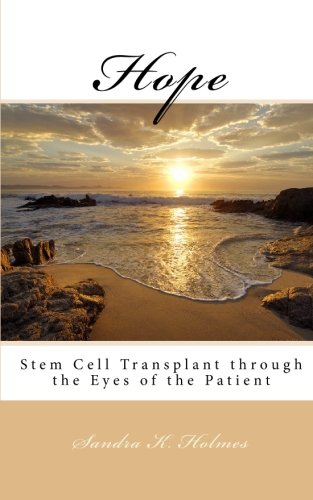 Hope: Stem Cell Transplant through the Eyes of the Patient