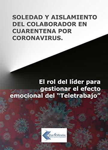 Soledad y aislamiento del colaborador en cuarentena por coronavirus: El rol del líder para gestionar el efecto emocional del 'Teletrabajo'