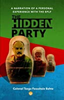 The Hidden Party: A Narration of a Personal Experience with the EPLF