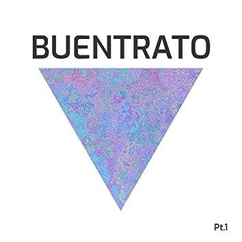 Buentrato, Pt. 1
