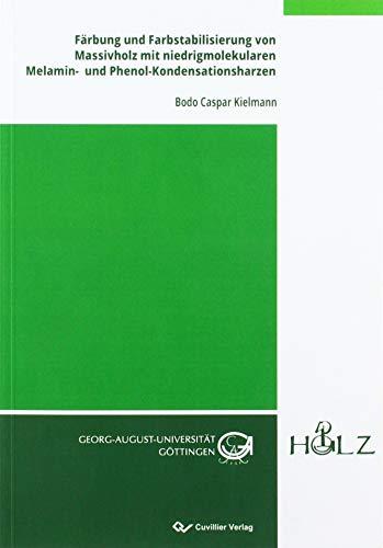 Färbung und Farbstabilisierung von Massivholz mit niedrigmolekularen Melamin- und Phenol-Kondensationsharzen