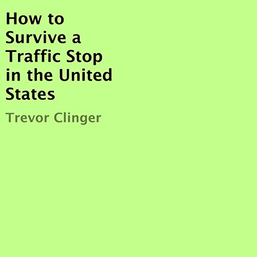 How to Survive a Traffic Stop in the United States audiobook cover art