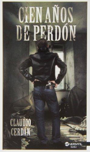 Cien Años De Perdón (OFF VERSATIL THRILLER)