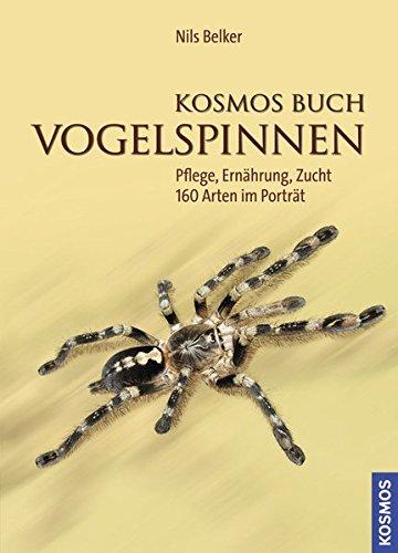 Kosmos Buch Vogelspinnen: - Pflege, Ernährung, Zucht - 160 Arten im Porträt