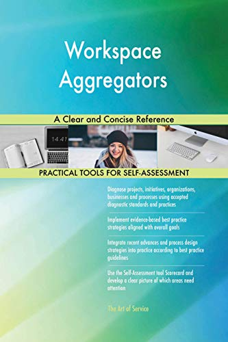 Workspace Aggregators A Clear and Concise Reference (English Edition)