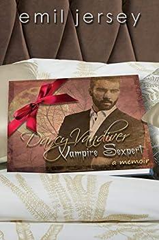 Darcy Vandiver, Vampire Sexpert, A Memoir