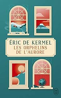 Les orphelins de l'aurore par Éric de Kermel