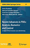 Recent Advances in PDEs: Analysis, Numerics and Control: In Honor of Prof. Fernández-Cara's 60th Birthday (SEMA SIMAI Springer Series (17))