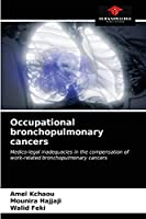 Occupational bronchopulmonary cancers: Medico-legal inadequacies in the compensation of work-related bronchopulmonary cancers